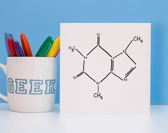 Caffeine Molecule Greeting Card - Geek Greeting Cards - Funny Greeting Cards