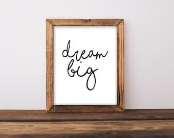 Dream Big, Nursery Print, Digital Download, Nursery Wall Art, Minimalist Nursery, Nursery Decor, Playroom, Black and White Print