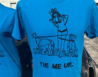 "Pin Up Walking Her Pit Bull & Greyhound T-Shirt By Maria B. Hand Drawn Screen Print ""Tie Me Up"" Funny Dog T-Shirt."