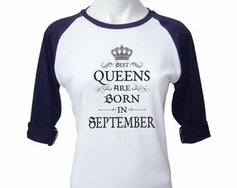 Womens Best Queens Are Born in September Lady Tee Shirt Best Birthday Tshirt Logo Queen Tshirt