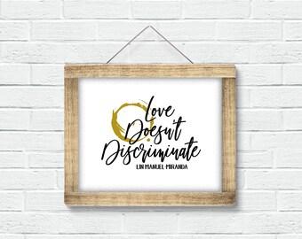 Love Doesn't Discriminate, Wait For It, Wall Art,  Printable Quote, Hamilton, Lin Manuel Miranda Quote, Hamilton Quote, Instant Download