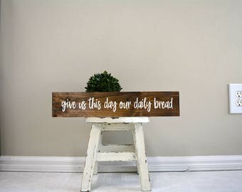 give us this day our daily bread sign, give us this daily bread, give us this day sign, wood sign, wooden sign, custom wood sign, custom