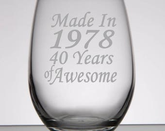 40th Birthday, Made In 1978, Birthday Wine Glass, 40th Rocks Glass, Woman's 40th, Mans 40th, 40th Party Favors, 40th Birthday Glass, 1977