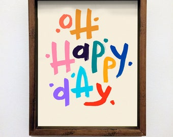 Wall Art Print | Oh Happy Day