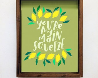 Wall Art Print | You're my Main Squeeze