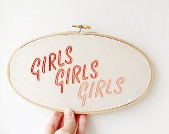 """Girls Girls Girls, 5"""" x 9"""" Hand Embroidery Hoop Art"""