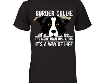 Border Collie | It's more than just a dog | Funny Border Collie Shirt