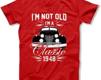 70th Birthday Shirt Bday Gift ideas Custom Birthday Year Personalized TShirt B Day I'm Not Old I'm A Classic 1948 Birthday Mens Tee DAT-1462