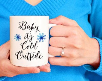Baby its Cold Outside Mug, Snowflake Coffee Mug Statement Mug, Watercolor Mug Ceramic Mug Christmas Mug, Hot Chocolate Mug Unique Coffee Mug