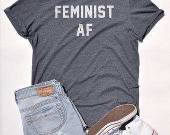 Feminist AF Tshirt - funny feminist tshirt, feminist t-shirts, funny womens tshirts, feminism quotes, feminism prints