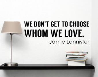 Jamie Lannister Quote Wall Decal Game of Thrones Vinyl Sticker Lettering Art TV Movie Love Saying Art Decorations for Home Bedroom Decor gt3