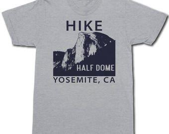 Hike Half Dome Yosemite California - Hiking T-Shirt - Backpacking T-Shirt - National Park