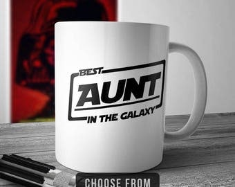 Best Aunt In The Galaxy, Aunt Mug, Aunt Coffee Cup, Gift for Aunt, Funny Mug Gift