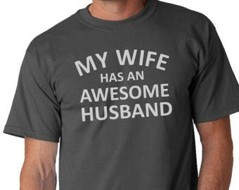 My Wife Has An Awesome Husband- Men's shirt, Christmas Gifts, Gift For Him, Husband Tee, Funny shirt, Anniversary, Birthday.