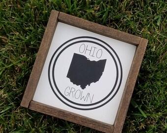 Ohio Grown Sign, Ohio Grown, Ohio Home Sign, Ohio State Sign, Ohio Sign, Ohio Wood Sign, Home Sign, State Sign, State Home Sign
