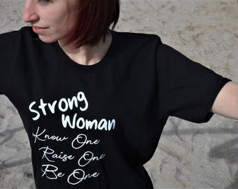 "Quote ""Strong Woman, Know one Raise one Be one"" Ladies Perfect Weight Shirt 100% Ring Spun Cotton Empowerment"