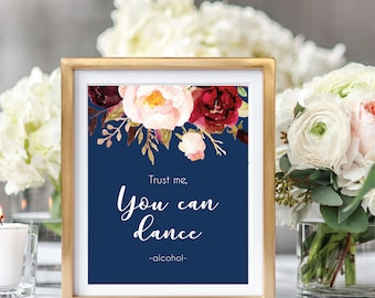 Trust Me You Can Dance Sign, Alcohol Sign, Vodka Sign, Printable Wedding Sign, Boho Chic, Foral Watercolor, Burgundy Marsala #A004