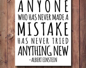 60% OFF Albert Einstein Quote, Anyone Who Has Never Made A Mistake Has Never Tried Anything New Print, Literature Quote, Hand Written Print