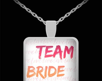 TEAM BRIDE! Cool Necklace for Wedding Bridal Party Wedding Engagement Jewelry Engaged Engaged Gift Shower Gift Marry Me Present