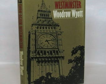 Turn Again, Westminster. Woodrow Wyatt. Signed. 1st. Edition.