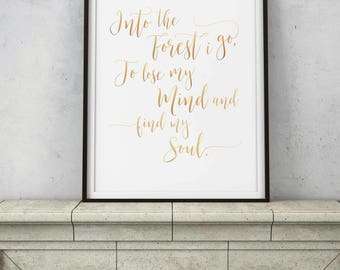 Into the Forest I Go, to Lose my Mind and Find my Soul - Gypsy Adventure Quote - Copper Rose Gold - DIGITAL DOWNLOAD printable framable art
