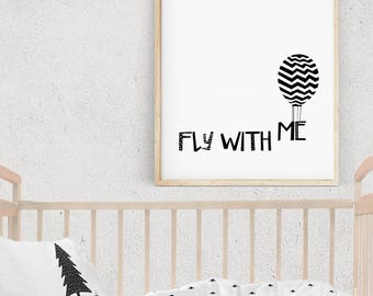 FLY WITH ME Typography Poster, Black and White Quote Print, Monochrome Wall Art, Kids Poster, Balloon Illustration, Digital Download