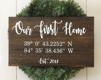 Our First Home Wooden Sign - GPS Coordinates Sign - Our First Home Coordinates Sign -  Longitude Latitude Sign - Housewarming Gift