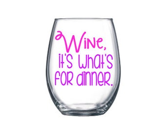 Wine It's Whats For Dinner, Funny Wine Glass, Wine Gift, Cute Wine Glass, Stemless Wine Glass, Gifts For Her, Under10, Birthday Gift