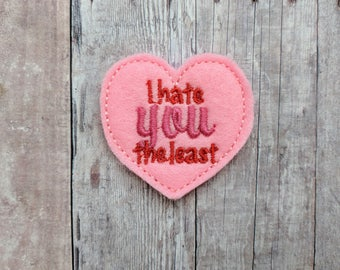 I Hate You Least Accessory, Choose From Hair Clip, Magnet, Pin, Headband, Shoe Clip, Barrette, Ponytail, Made From Embroidered Marine Vinyl