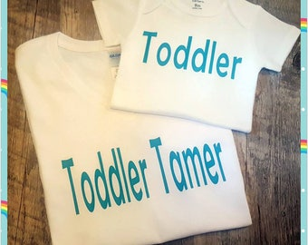Toddler Tamer, Toddler, Super Cute, Parent Shirt and Onesie (or Tee) for the Toddler - Choice of Colors
