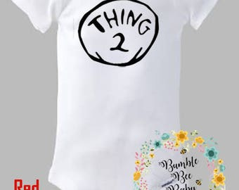 Thing 1, Thing 2, Twin Thing, Thing, Onesie or Tees, Choice of Colors - Super Cute!