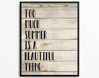 Too Much Summer Is A Beautiful Thing   Summer Print   Summer Quote Wall Art   Digital Print   Summertime Quote Print   Summer Typography