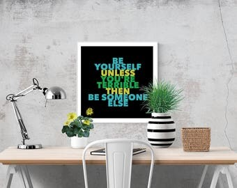 Be Yourself Wall Art Be Yourself Unless Be Yourself Sign Be Yourself Poster Quote Print Be Yourself Quote Be Yourself Print Quotes Prints
