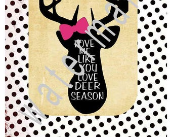 Hunting svg - Hunting shirt - silhouette cameo cricut  Love me like you love Deer season T shirt iron on transfer JPEG Deer svg Deer hunter