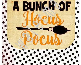 Hocus Pocus SVG - Fall svg Pumpkin svg - silhouette cameo cricut DFX JPEG t shirt transfer  It's just a bunch of Hocus Pocus Witch svg Broom