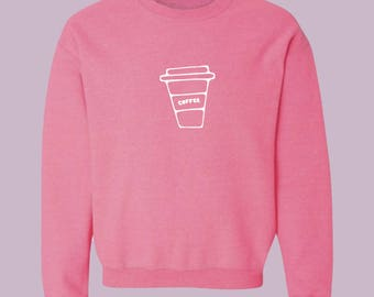 Coffee Sweatshirt Food Sweatshirt Unisex Sweatshirt Unisex Sweater Sweater for Women Sweatshirt Women Sweatshirt Men Gift for Him for Her