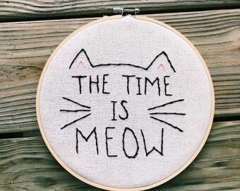 The Time is Meow Embroidery Hoop Art