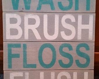 Wash Brush Floss Flush bathroom sign