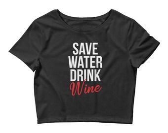 Save Water Drink Wine Women's Crop Top