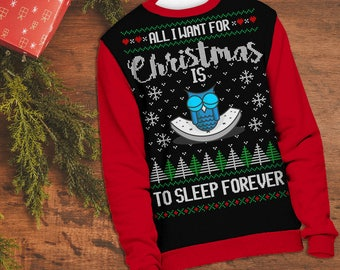 All I Want For Christmas is to Sleep Forever Funny Ugly Christmas Sweater | Christmas Sweaters | Holiday Gifts | Witty Novelty