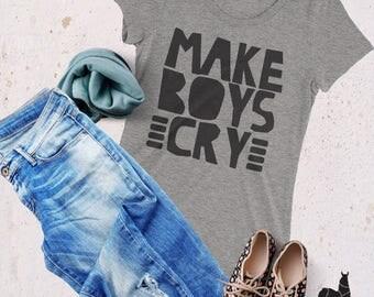 Make Boys Cry, Girl Power Tshirt, Feminism Tee Girl Power Shirt, Girls shirt top, Tumblr shirt, Girl Power Top, Feminist Quote