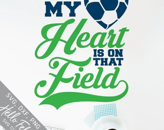 Soccer Svg, Love Svg, My Heart Is On That Field Svg, Dxf, Jpg, Svg files for Cricut, Svg files for Silhouette, Vector Art, Clip Art