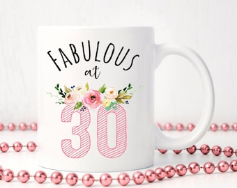Fabulous at 30,Birthday Mug,30th Birthday Gift Idea,30th Birthday Mug,Turning 30,30th Birthday Gift,30th Birthday,Fabulous At Thirty Mug
