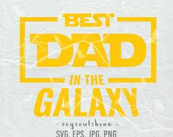 Best Dad in the Galaxy SVG Starwars svg File Silhouette Cut File Cricut Clipart Print Vinyl sticker transfer Shirt Design Father's day