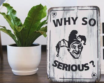 """Wooden Sign """"Why so serious?"""" Batman Wall Art, The Dark Knight movie quote, Joker Playing Card Home Decor"""