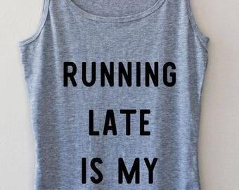Running late is my cardio shirt, running late shirt, funny running late shirt, sorry i'm late shirt,always late shirt, running late tank top