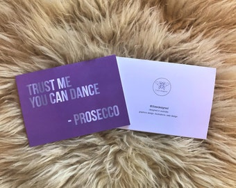 Trust Me You Can Dance Prosecco Card