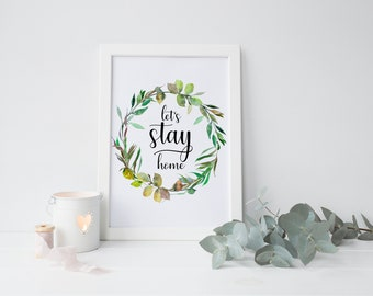 Let's stay home printable,home decor,wedding gift,Living Room decor,Family quote,Apartment decor,bedroom sign,home sweet home sign,home art