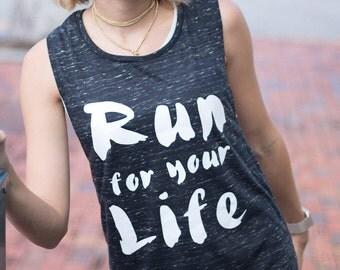 Run for your Life | Workout Tank | Womens' Tank Top | Gym Shirt | Muscle Tank | Workout Shirt | Yoga