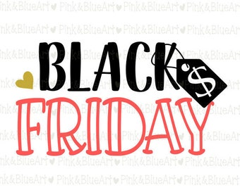Black Friday SVG Cut Files Silhouette Cameo Svg for Cricut and Vinyl File cutting Digital cuts file DXF Png Pdf Eps